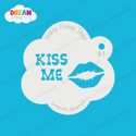 Picture of Kiss Me - Dream Stencil - 91